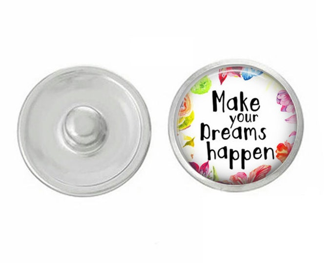 Make Your Dreams Happen Snap - Compatible with Gingersnaps - Ginger Snaps - Magnolia and Vine - Base Pieces - 18-20mm Snaps