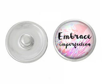 Embrace Imperfection - Compatible with Gingersnaps - Ginger Snaps - Magnolia and Vine - Base Pieces - 18-20mm Snaps - Interchangeable Snap