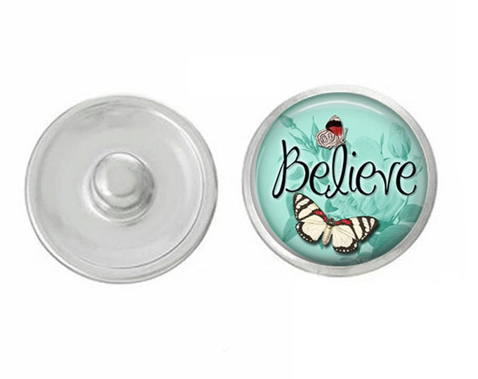 Believe Inspiratonal Snap - Compatible with Studio66 LLC -  Gingersnaps - Magnolia and Vine - Noosa 18-20mm Base - Handpressed Snaps