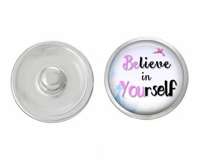 Believe in Yourself Snap - Compatible with Gingersnaps - Ginger Snaps - Magnolia and Vine - Base Pieces - 18-20mm - Interchangeable Snap