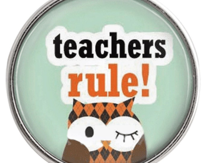 Teachers Rule - Teacher Appreciation - Glass Dome Snap - Compatible with Gingersnaps - Magnolia and Vine - Noosa 18-20mm - Glass Dome Snap