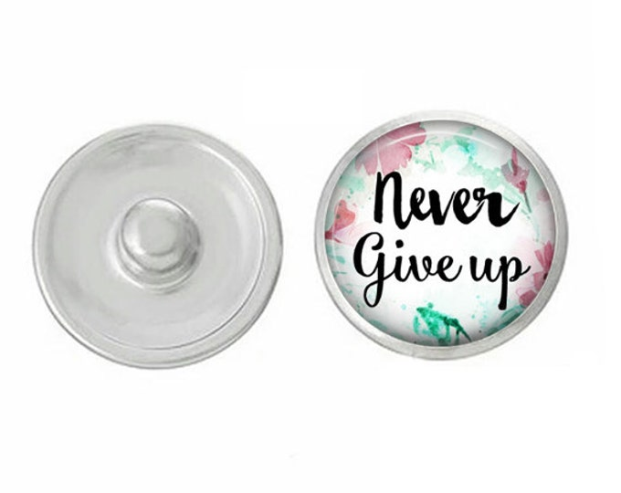 Never Give Up Snap - Compatible with Gingersnaps - Ginger Snaps - Magnolia and Vine - Base Pieces - 18-20mm Snaps - Interchangeable Snap