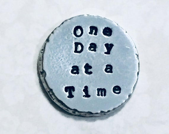 Sobriety Anxiety One Day at a Time Hand Stamped Personalized Pewter Pocket Pebble Token Coin Keepsake