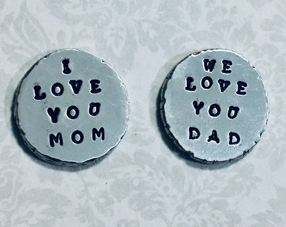I love you Mom or Dad Hand Stamped Personalized Pewter Pocket Token Coin Keepsake