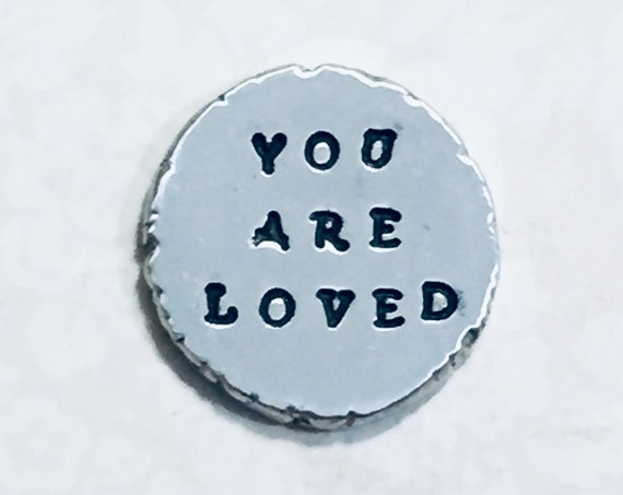 You are Loved Hand Stamped Personalized Pewter Love Token Keepsake