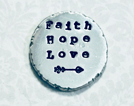 Faith Hope Love Hand Stamped Personalized Pewter Pocket Love Token Coin Keepsake