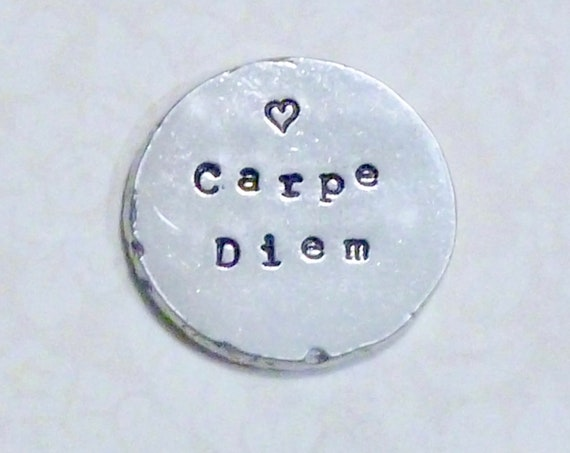 Carpe Diem Seize The Day Inspirational Quote Hand Stamped Pewter Pocket Coin Keepsake Token