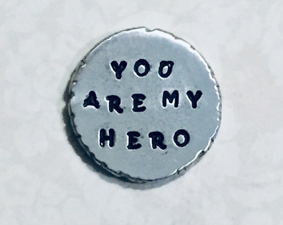 You are my Hero Hand Stamped Personalized Pewter Pocket Love Token Coin Keepsake