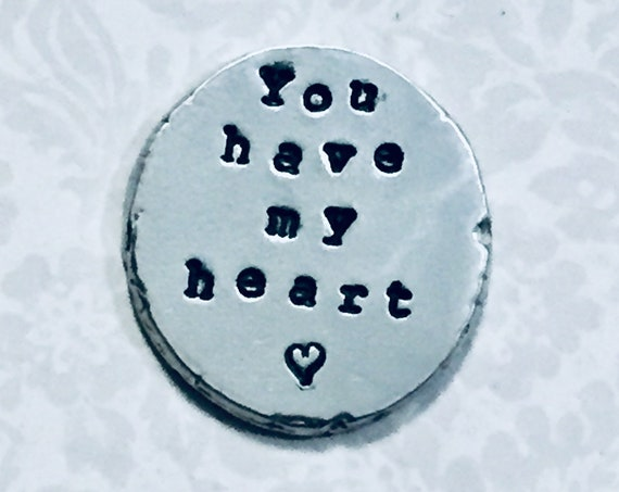 You have my heart Hand Stamped Personalized Pewter Pocket Love Token Keepsake