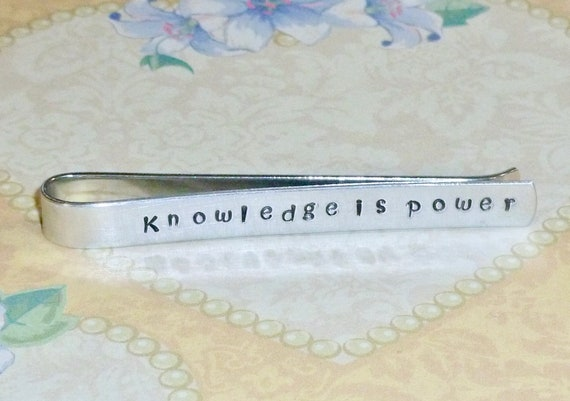 Knowledge is Power Hand Stamped Aluminum Tie Bar Tie Clip