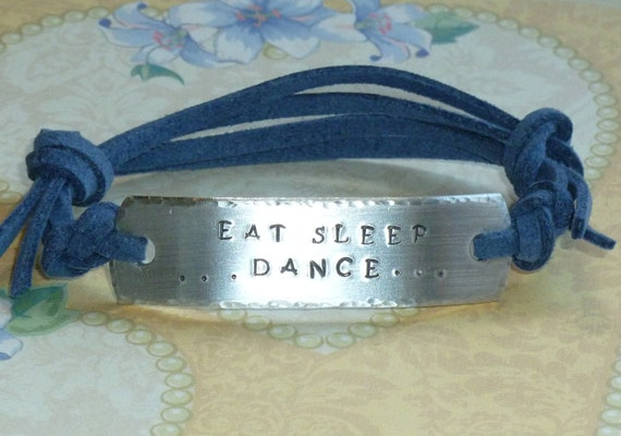 Eat Sleep Dance Hand Stamped Aluminum and Faux Suede ID Bracelet