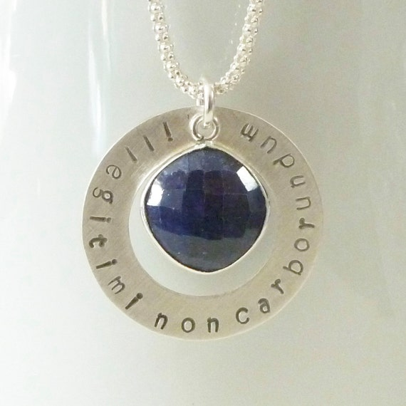 Illegitimi Non Carborundum Latin Phrase Don't Let The Bastards Grind You Down Hand Stamped Sterling Silver Necklace with Sapphire Gemstone