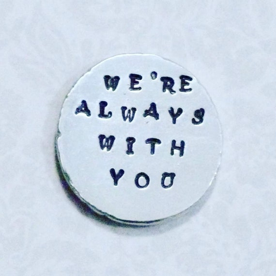 We're Always With You Pocket Coin, Personalized Comfort Token Hand Stamped Pewter Pocket Stone, Keepsake Gift from Mom Dad