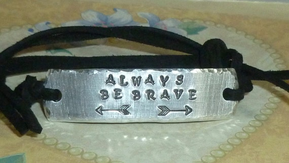 Always Be Brave Hand Stamped Aluminum and Faux Suede ID Empowering Inspirational Quote Bracelet