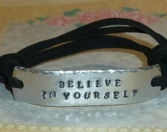 Believe in Yourself Hand Stamped Aluminum and Faux Suede ID Bracelet - Believe in Yourself Bracelet - Inspirational Quote Bracelet