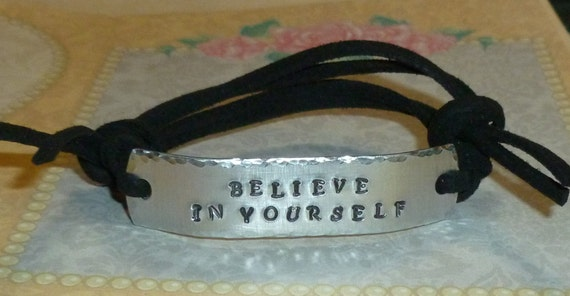 Believe in Yourself Inspirational Quote Hand Stamped Aluminum and Faux Suede ID Bracelet