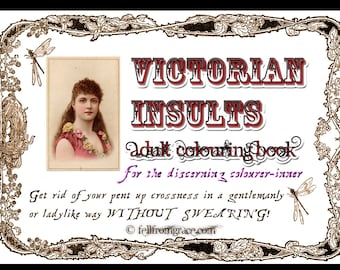 Printable Victorian Insults Adult Colouring Book, not quite swear words to colour in and feel better - PDF to download now