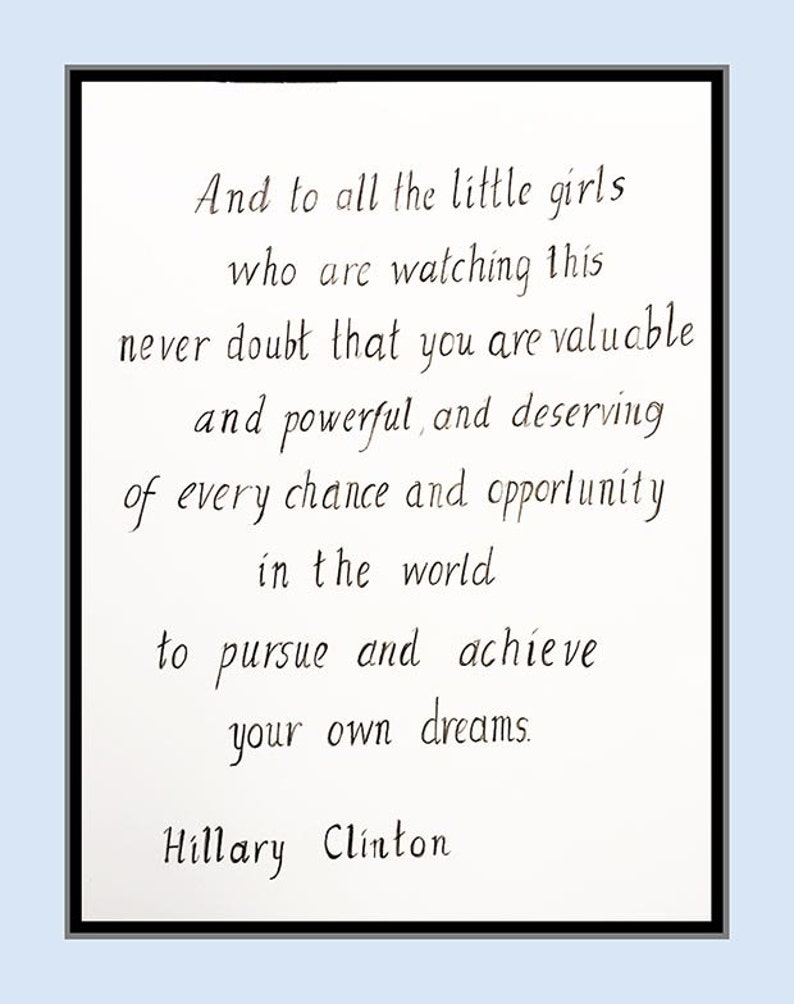 To All The Little Girls Hillary Clinton Quote Hillary Etsy
