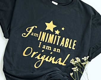 I am Inimitable I am an Original Hamilton Inspired T-Shirt - Hamilfan Gift - Actor Gift -Theater Gift - Holiday Gift - Unisex