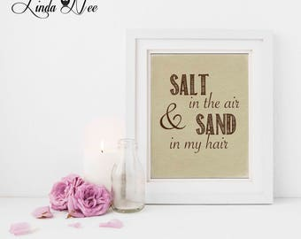 Salt in the Air and Sand in my Hair Beach Print, Beach Decor, Seaside Decor, Summer Art, Beach Print, Beach Wall Art, Ocean Art Decor PH26