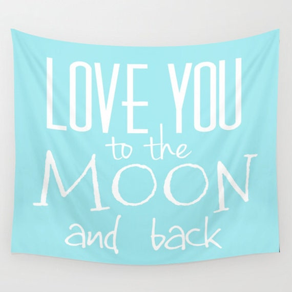 LOVE You to the MOON and back Tapestry, Large Wall Decor, Sky Blue, Office, Modern Wall Hanging, Dorm Privacy Screen, Contemporary Art, Text