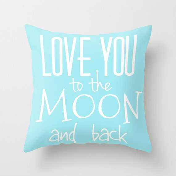 Love You To The Moon And Back Throw Pillow, Text, Office, Home Decor, Decorative Pillow, Dorm, Teal Blue Cushion, Ocean Blue, Sky Blue