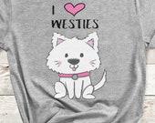 I Heart Westies Shirt | Westie T-Shirt | Cute Shirt for Dog Lovers | Dog Shirt