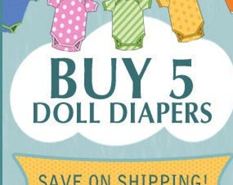 Buy 5 and GET 2  additional Diapers FREE -Adjustable to fit Bitty Baby, Baby Alive, Cabbage Patch, American Girl Dolls