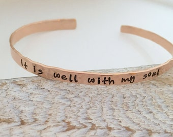 It is well with my soul Bracelet  - inspirational bracelet- rose gold filled cuff bracelet  - hand stamped jewelry - skinny cuff