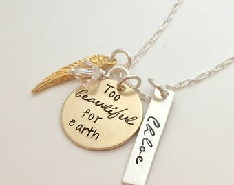 Memorial Jewelry  - Too Beautiful for earth - Remembrance Necklace - Loss of a Loved One Gift - Sympathy Gift - Miscarriage Necklace