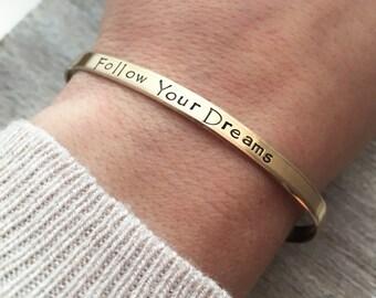 Brass Cuff Bracelet - Follow Your Dreams Bracelet - Graduation Gift for her - Inspirational Jewelry - Hand Stamped Bracelet