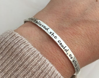 She Believed She Could Bracelet  - Sterling silver cuff bracelet  - hand stamped jewelry - skinny cuff - stacking bracelets - Inspirational