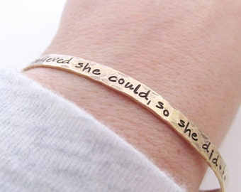Graduation Gift for Her She Believed She Could Bracelet  - Gold brass cuff bracelet - stamped jewelry - skinny cuff - stacking bracelets