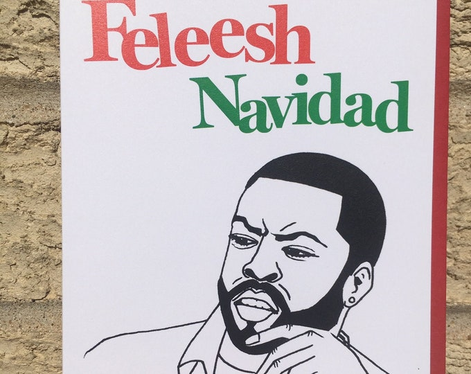 Hip Hop Christmas Card - Funny Christmas Card - Friday Inspired - Feleesh Navidad - Bye Felicia - Ice Cube - Today Was A Good Day