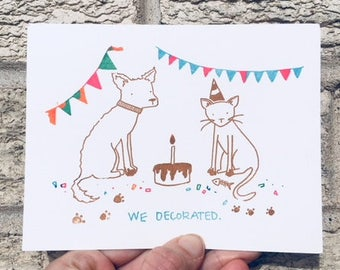 Funny Birthday Card - We Decorated, Cat Lovers, Animal Lovers Card, Pet Lovers Card, From Cat, From Dog, Birthday Card Funny, Cats and Dogs