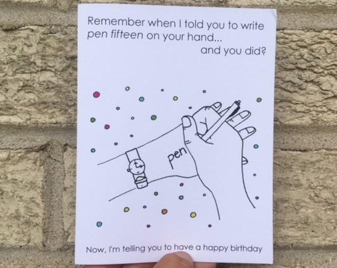 Funny Birthday Card - Pen Fifteen Birthday Card - Birthday Card for Him, Birthday Card Funny, Birthday Card Brother, Birthday Card Friend