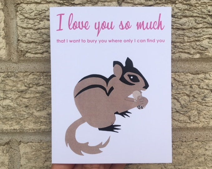 Funny Love Card - Chipmunk, Funny Love Card, Weird Love Card, Anniversary Card, Card for Boyfriend, for Husband, for Wife, Funny Valentine