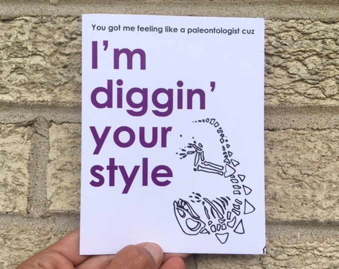 Funny Love Card - Dinosaur Fossils, I'm Diggin' Your Style, Nerd Card, Science Birthday Card, Funny Anniversary Card, Funny Valentine Card