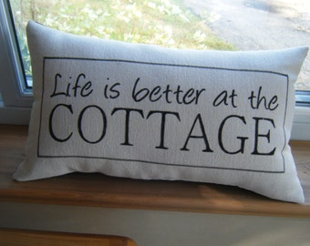 Hand Painted Pillow - Life is Better at the Cottage - See description for fabric Ink color choice