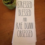 Stressed Blessed Rae Dunn Obsessed Inspired Kitchen Towel, Flour Sack Towel, Rustic, Farmhouse Tea Towel, Rae Dunn Inspired, Kitchen Towels