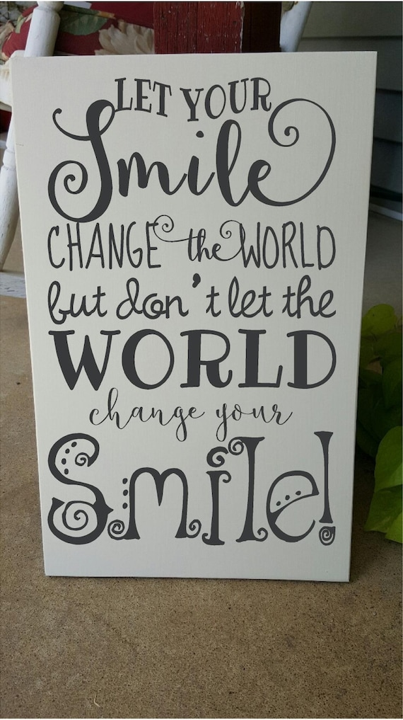 Let Your Smile Change The World But Dont Let The World Etsy
