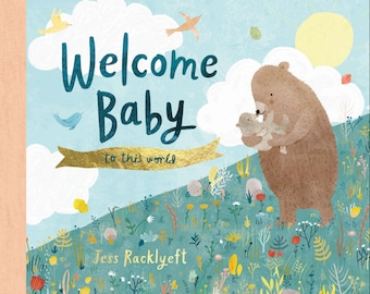 Picture Book - Welcome Baby, to This World - by Jess Racklyeft
