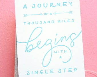 A Journey of a Thousand Miles Begins with a Single Step Letterpress Greeting Card