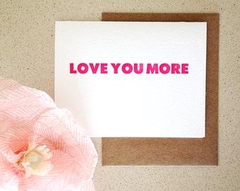 Love You More Letterpress Card