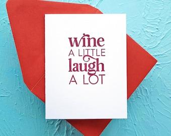 Wine a Little, Laugh a Lot Letterpress Greeting Card