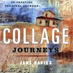 Clearance! Collage Journeys: A Practical Guide to Creating Personal Artwork by Jan Davies