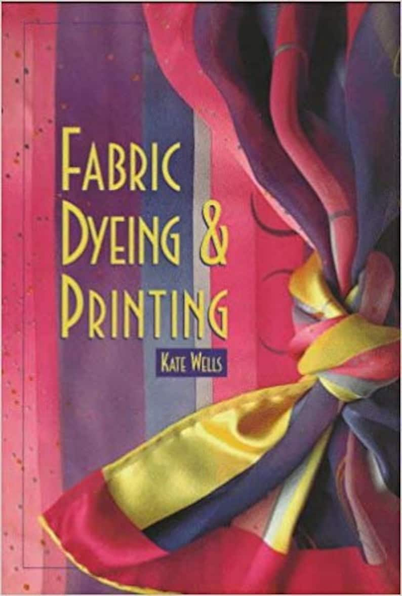 Clearance Fabric Dyeing and Printing by Kate Wells image 0