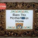 PDF/JPEG Bless This Motherf-cking Home (Pattern)
