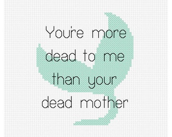 Dead to Me Counted Cross Stitch Pattern Instant Download