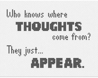 Who Knows Where Thoughts Come From? Counted Cross Stitch Pattern Instant Download